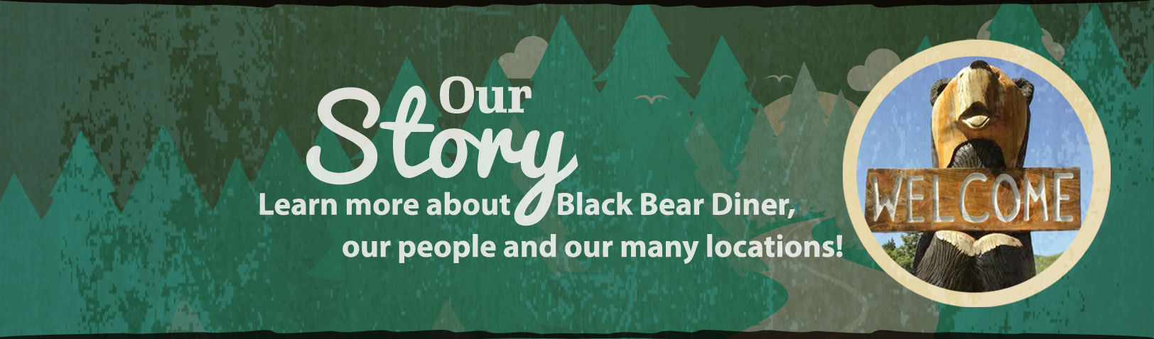 Our Story: Learn more about Black Bear Diner, our people, and our many locations!
